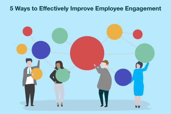 5-Ways-to-Effectively-Improve-Employee-Engagement