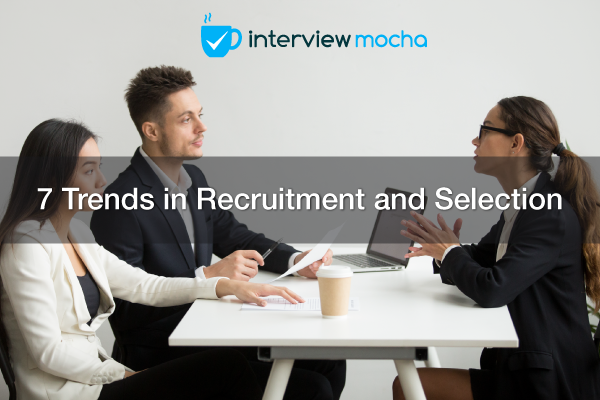 7-trends-in-recruitment-and-selection