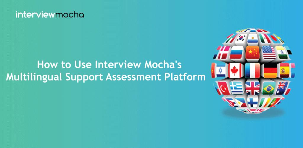 Interview Mocha's Multilingual Support Assessment Platform