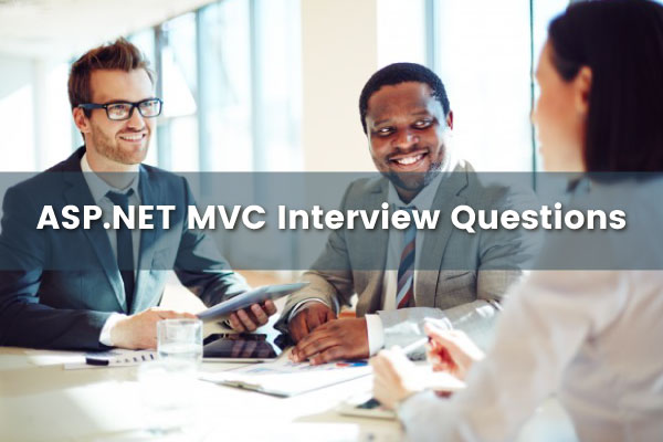 ASP.NET MVC Interview Questions