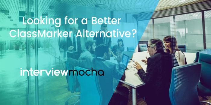 ClassMarker VS Interview Mocha   Looking for a ClassMarker Alternative?