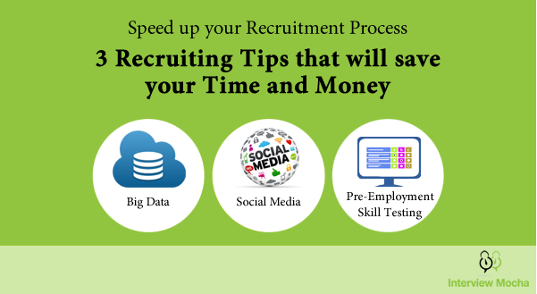 3 Recruiting Tips that will save your Time and Money