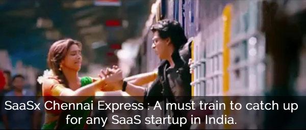 SaaSx Chennai Express - Board this Train Now!