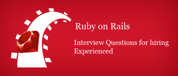 Ruby on Rails Interview Questions for Experienced