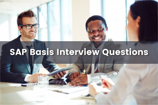 SAP Basis Interview Questions