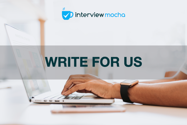 Write for us - Interview Mocha